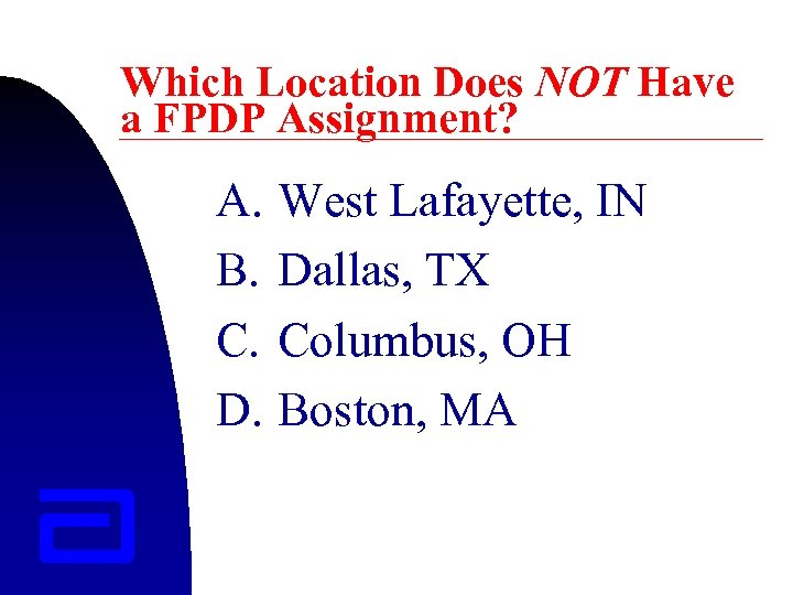 Which Location Does NOT Have a FPDP Assignment? A. B. C. D. West Lafayette,