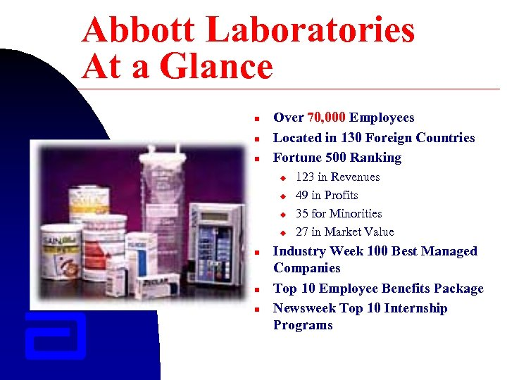 Abbott Laboratories At a Glance n n n Over 70, 000 Employees Located in