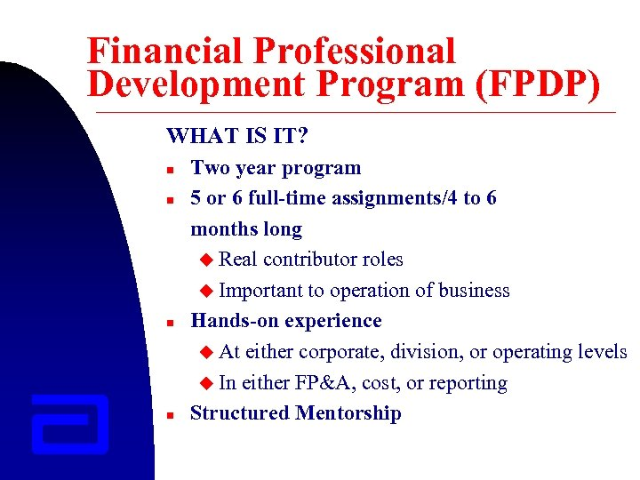 Financial Professional Development Program (FPDP) WHAT IS IT? n n Two year program 5
