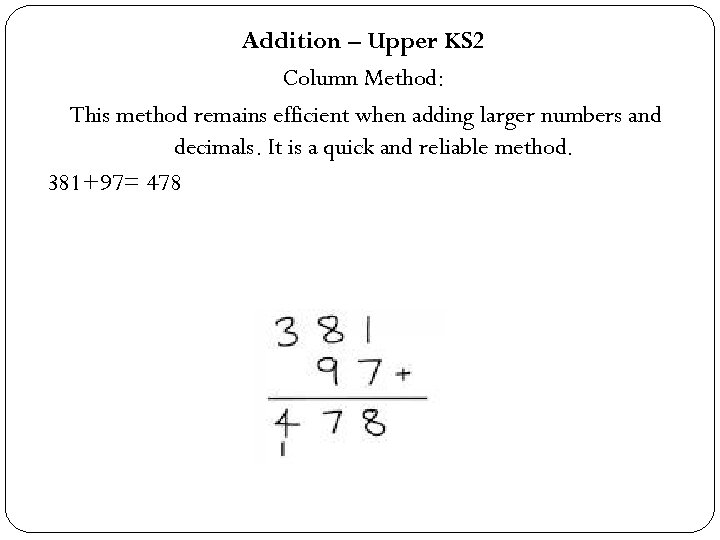 Addition – Upper KS 2 Column Method: This method remains efficient when adding larger