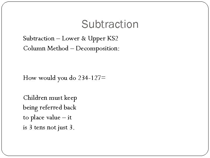 Subtraction – Lower & Upper KS 2 Column Method – Decomposition: How would you