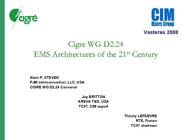 Vasteras 2008 Cigre WG D 2. 24 EMS Architectures of the 21 st Century