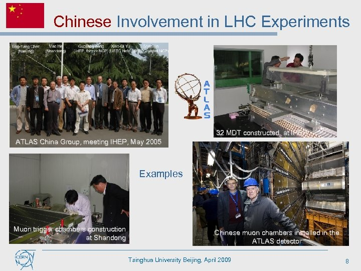 Chinese Involvement in LHC Experiments 32 MDT constructed at IHEP ATLAS China Group, meeting