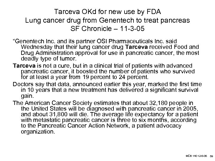 Tarceva OKd for new use by FDA Lung cancer drug from Genentech to treat
