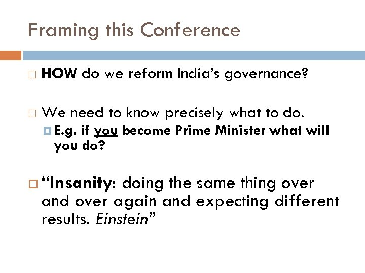 Framing this Conference HOW do we reform India's governance? We need to know precisely