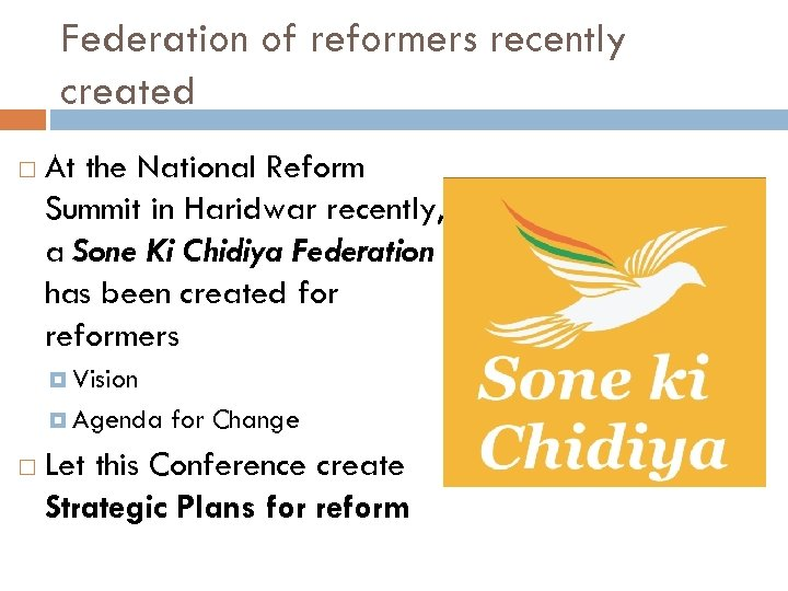 Federation of reformers recently created At the National Reform Summit in Haridwar recently, a