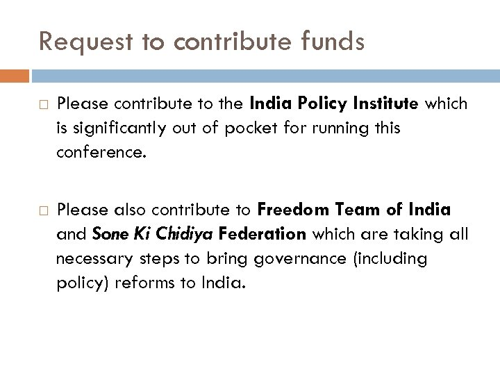 Request to contribute funds Please contribute to the India Policy Institute which is significantly