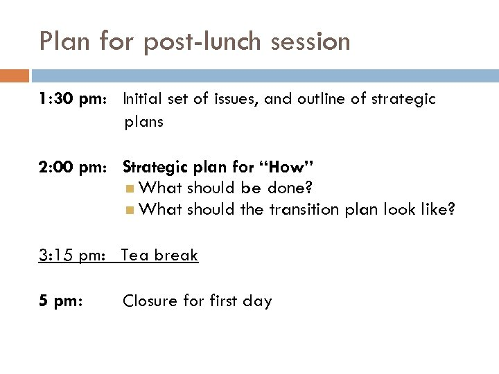 Plan for post-lunch session 1: 30 pm: Initial set of issues, and outline of