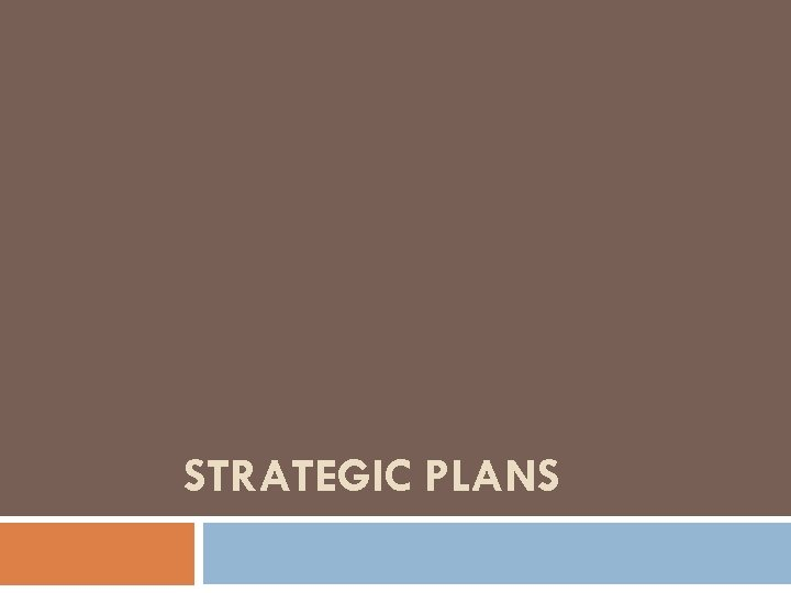 STRATEGIC PLANS