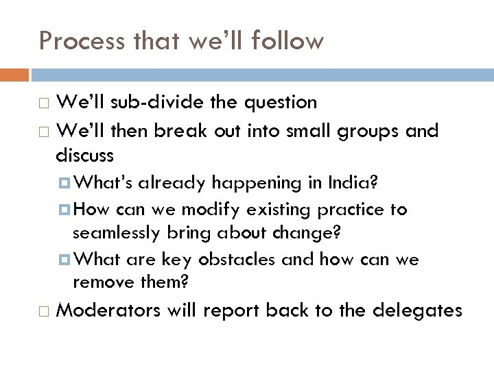 Process that we'll follow We'll sub-divide the question We'll then break out into small