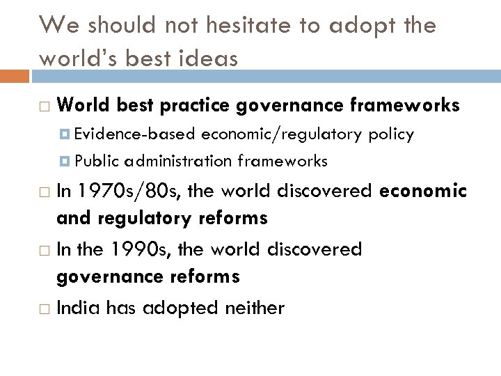We should not hesitate to adopt the world's best ideas World best practice governance