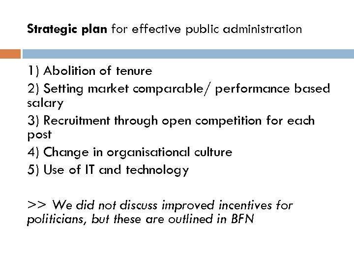 Strategic plan for effective public administration 1) Abolition of tenure 2) Setting market comparable/