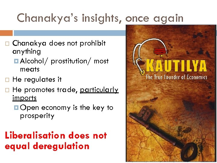 Chanakya's insights, once again Chanakya does not prohibit anything Alcohol/ prostitution/ most meats He