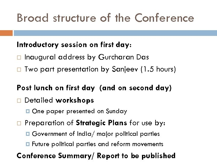 Broad structure of the Conference Introductory session on first day: Inaugural address by Gurcharan