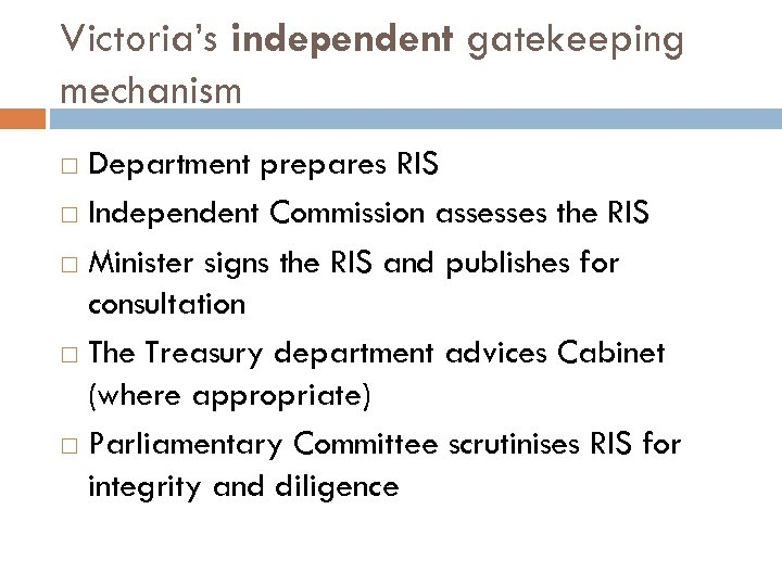 Victoria's independent gatekeeping mechanism Department prepares RIS Independent Commission assesses the RIS Minister signs