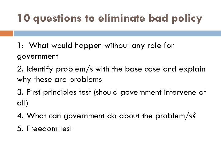 10 questions to eliminate bad policy 1: What would happen without any role for