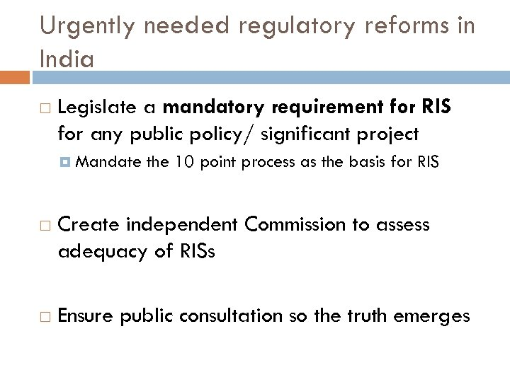 Urgently needed regulatory reforms in India Legislate a mandatory requirement for RIS for any