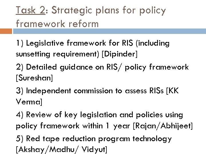 Task 2: Strategic plans for policy framework reform 1) Legislative framework for RIS (including
