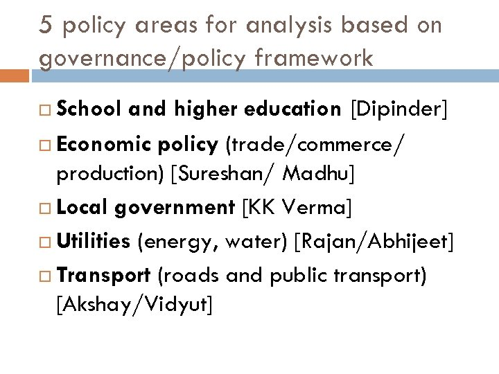 5 policy areas for analysis based on governance/policy framework School and higher education [Dipinder]