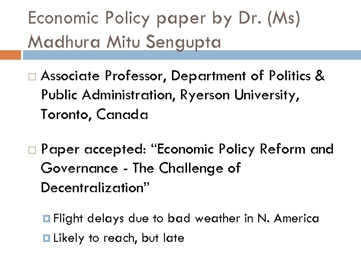 Economic Policy paper by Dr. (Ms) Madhura Mitu Sengupta Associate Professor, Department of Politics