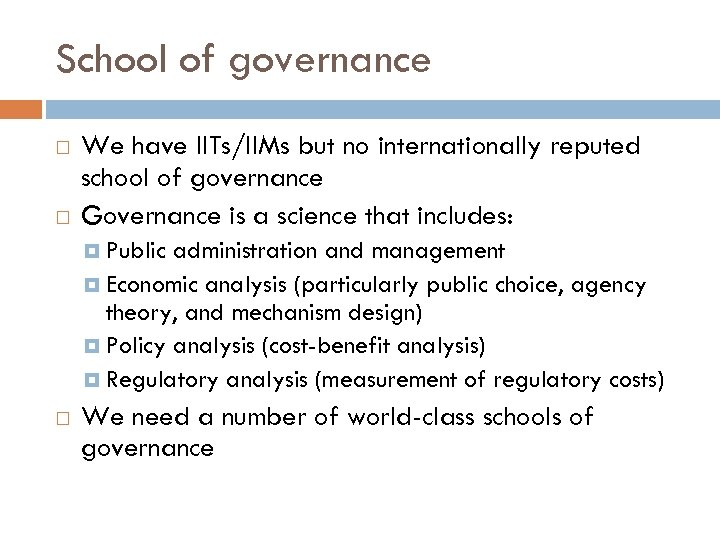 School of governance We have IITs/IIMs but no internationally reputed school of governance Governance