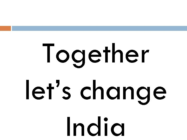 Together let's change India
