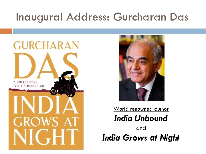 Inaugural Address: Gurcharan Das World renowned author India Unbound and India Grows at Night