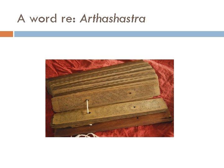 A word re: Arthashastra