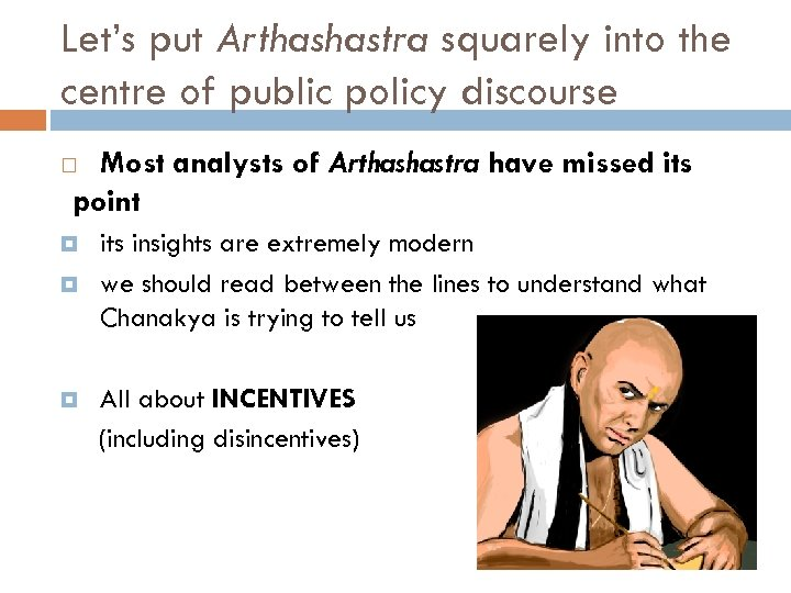 Let's put Arthashastra squarely into the centre of public policy discourse Most analysts of