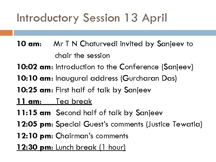 Introductory Session 13 April 10 am: Mr T N Chaturvedi invited by Sanjeev to