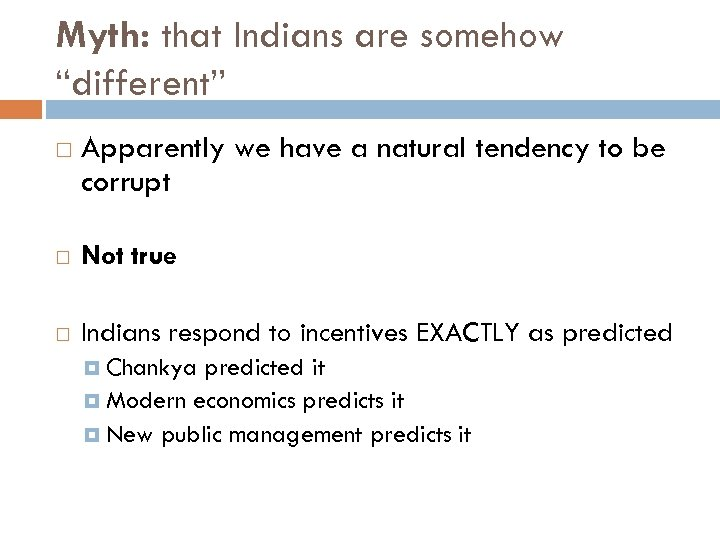 "Myth: that Indians are somehow ""different"" Apparently we have a natural tendency to be"