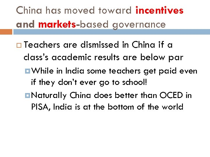 China has moved toward incentives and markets-based governance Teachers are dismissed in China if