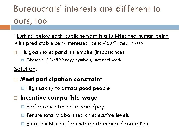 "Bureaucrats' interests are different to ours, too ""Lurking below each public servant is a"