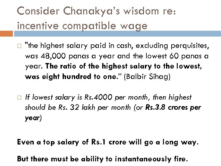 Consider Chanakya's wisdom re: incentive compatible wage