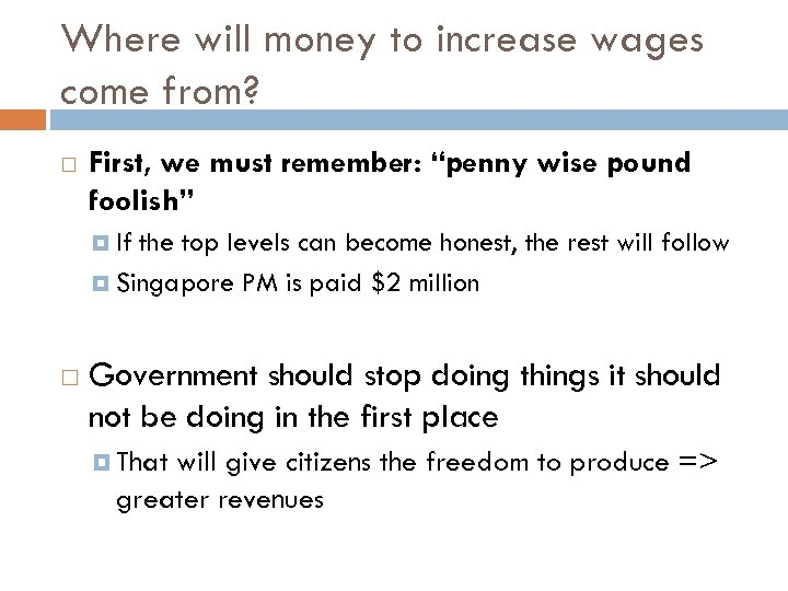 "Where will money to increase wages come from? First, we must remember: ""penny wise"