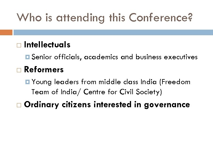 Who is attending this Conference? Intellectuals Senior officials, academics and business executives Reformers Young