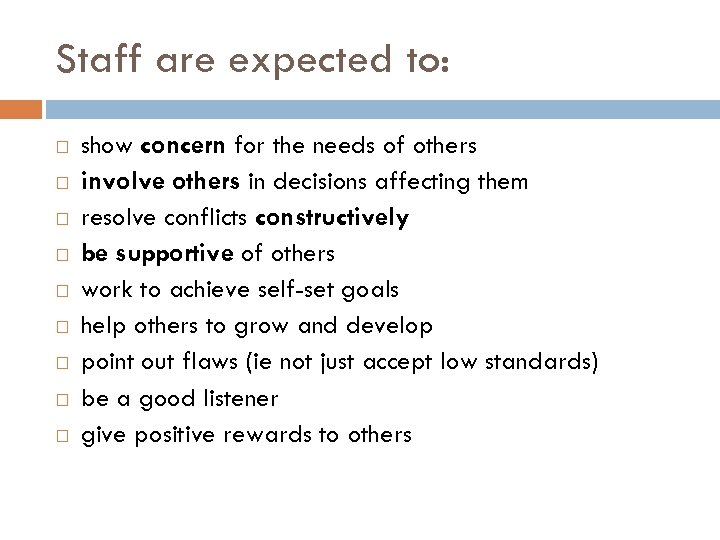 Staff are expected to: show concern for the needs of others involve others in