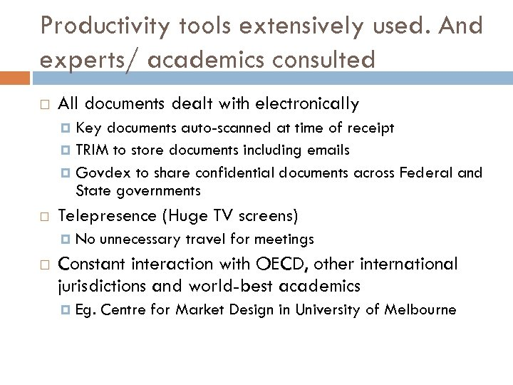 Productivity tools extensively used. And experts/ academics consulted All documents dealt with electronically Key