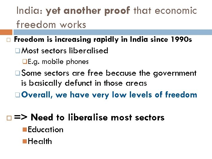 India: yet another proof that economic freedom works Freedom is increasing rapidly in India
