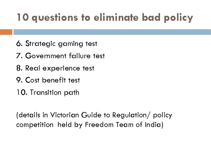 10 questions to eliminate bad policy 6. Strategic gaming test 7. Government failure test