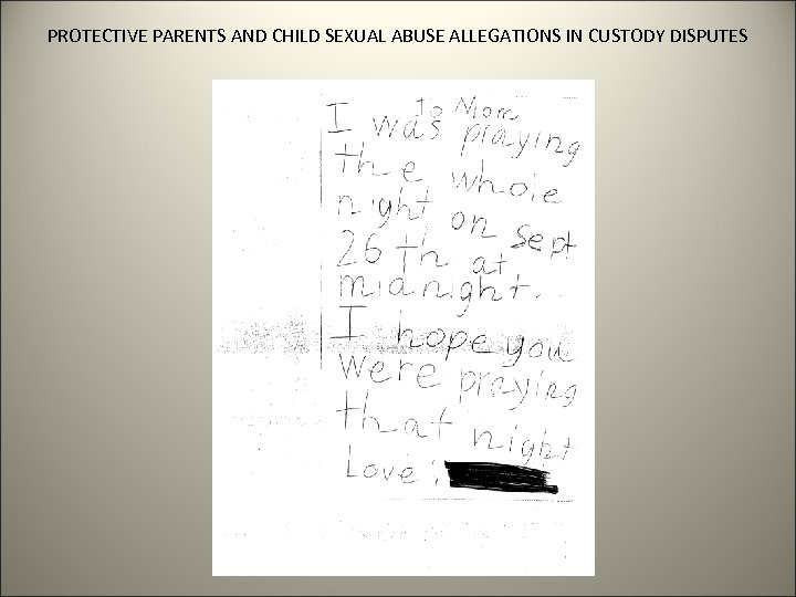 PROTECTIVE PARENTS AND CHILD SEXUAL ABUSE ALLEGATIONS IN CUSTODY DISPUTES