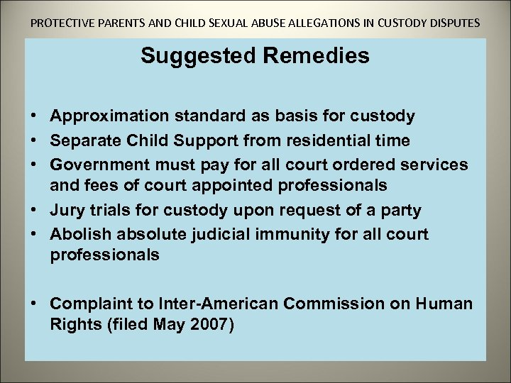 PROTECTIVE PARENTS AND CHILD SEXUAL ABUSE ALLEGATIONS IN CUSTODY DISPUTES Suggested Remedies • Approximation