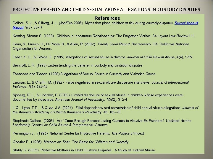 PROTECTIVE PARENTS AND CHILD SEXUAL ABUSE ALLEGATIONS IN CUSTODY DISPUTES References Dallam. S. J.