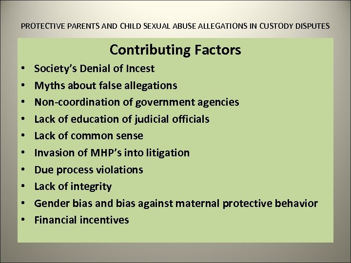 PROTECTIVE PARENTS AND CHILD SEXUAL ABUSE ALLEGATIONS IN CUSTODY DISPUTES Contributing Factors • •