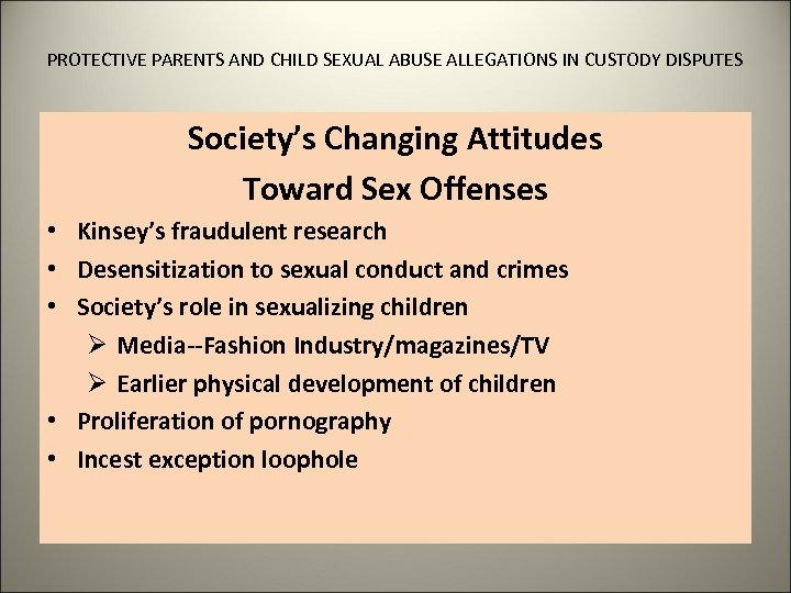 PROTECTIVE PARENTS AND CHILD SEXUAL ABUSE ALLEGATIONS IN CUSTODY DISPUTES Society's Changing Attitudes Toward