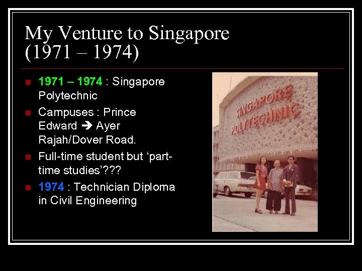 My Venture to Singapore (1971 – 1974) n n 1971 – 1974 : Singapore