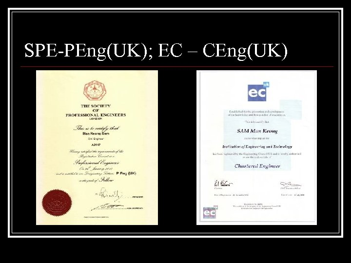 SPE-PEng(UK); EC – CEng(UK)