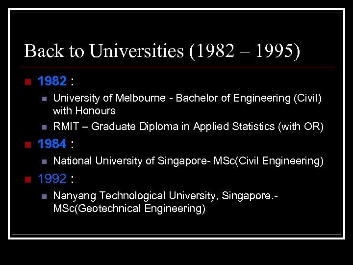 Back to Universities (1982 – 1995) n 1982 : n n n 1984 :