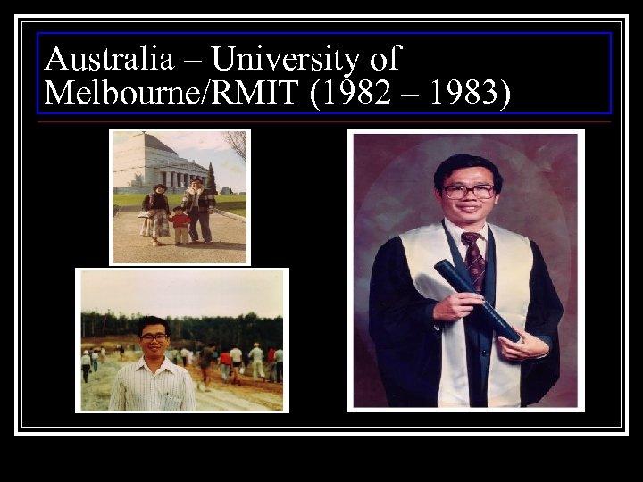 Australia – University of Melbourne/RMIT (1982 – 1983)