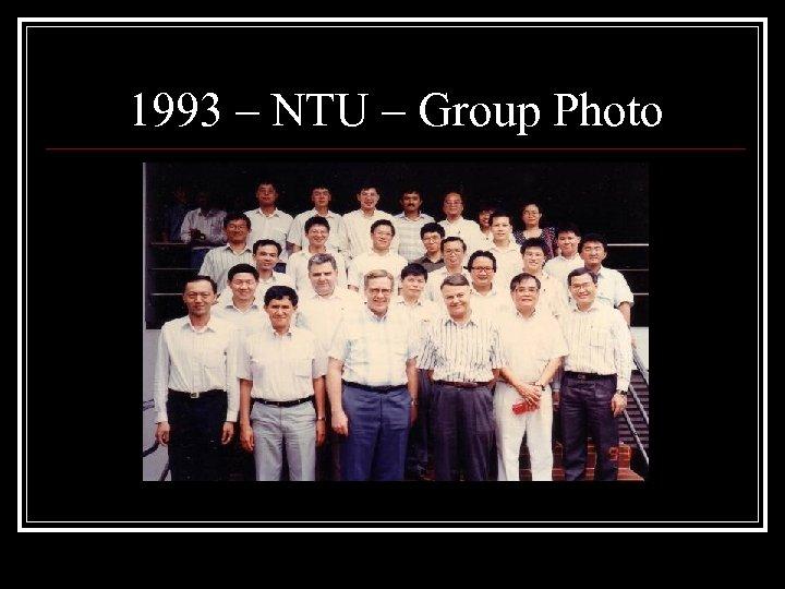 1993 – NTU – Group Photo